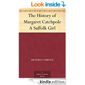 The History of Margaret Catchpole A Suffolk Girl