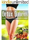 Detox Daheim: Entgiftung und Entschlackung für Einsteiger