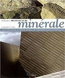 echange, troc Alejandro Bahamón, Patricia Pérez, Collectif - Architecture minérale : Analogies entre le monde minéral et l'architecture contemporaine