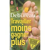 Travailler moins, gagner plus : Guide de survie dans une entreprise  la conpar Tonvoisin Debureau