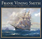 Frank Vining Smith: Maritime Painting in the 20th Century
