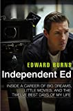 img - for Independent Ed: Inside a Career of Big Dreams, Little Movies, and the Twelve Best Days of My Life book / textbook / text book