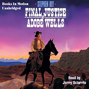 Final Justice at Adobe Wells: The Legend of Stuart Brannon #5 | [Stephen Bly]