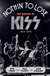 Nothin' to Lose: The Making of KISS (…