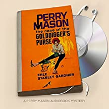 The Case of the Golddigger's Purse: Perry Mason Series, Book 26 Audiobook by Erle Stanley Gardner Narrated by Alexander Cendese