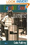 Cardiff Soul: An Underground Guide to...