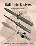 Ballistic Knives: Weapons for Secret Services and Special Forces