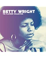 The Platinum Collection : Betty Wright
