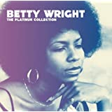 The Platinum Collection : Betty Wrightpar Betty Wright
