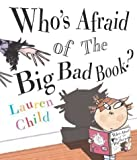 Lauren Child Who's Afraid of the Big Bad Book? by Child, Lauren (2003)