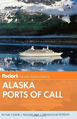 Fodor's Alaska Ports of Call (Full-color Travel Guide)