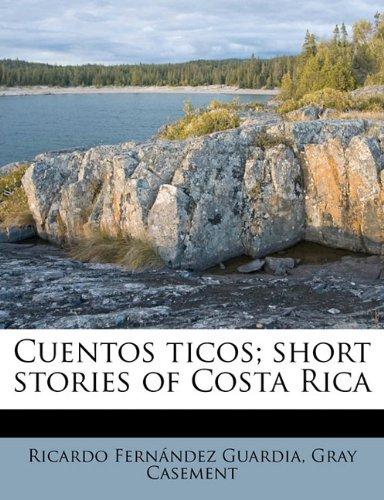 Cuentos ticos; short stories of Costa Rica