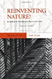 Reinventing Nature?: Responses To Postmodern Deconstruction