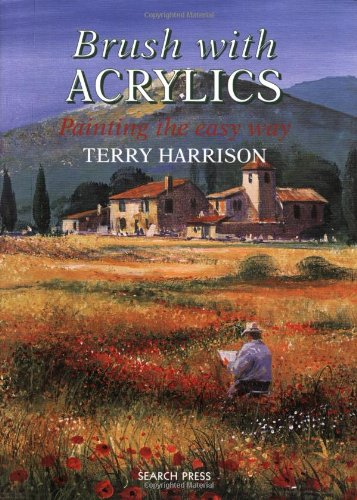 Brush with Acrylics (Practical Art Book from Search Press)
