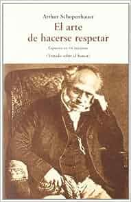 El arte de hacerse respetar schopenhauer descargar