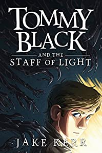 Tommy Black And The Staff Of Light by Jake Kerr ebook deal