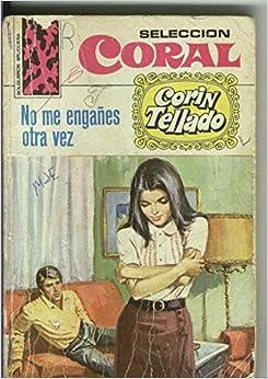No me engañes otra vez: Corin Tellado: Amazon.com: Books