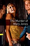 The Murder of Mary Jones (Oxford Bookworms Library Playscripts)