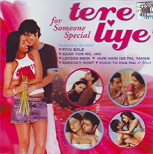 Tere Liye - For Someone Special (Romantic / Love Songs / Film Compilation / Bollywood Movies Songs)