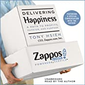 Delivering Happiness: A Path to Profits, Passion, and Purpose | [Tony Hsieh]