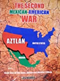 The Second Mexican-American War (The Guns, Ammo and Alcohol Trilogy Book 1)