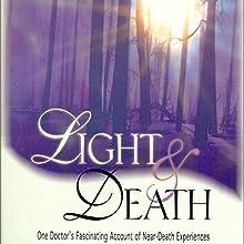 Light and Death: One Doctor's Fascinating Account of Near-Death Experiences   Livre audio Auteur(s) : Michael Sabom Narrateur(s) : Tom Parks