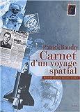 echange, troc Patrick Baudry - Carnet de voyage spatial : Histoire d'une aventure dans les étoiles