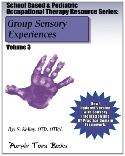 Group Sensory Experiences:  School Based & Pediatric Occupational Therapy Resource Series: School Based & Pediatric Occupational Therapy Resource Series - Volume 3