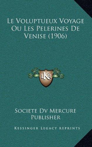 Le Voluptueux Voyage Ou Les Pelerines de Venise (1906)