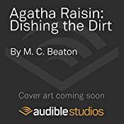 Agatha Raisin: Dishing the Dirt: Agatha Raisin Series, Book 26 | M C Beaton