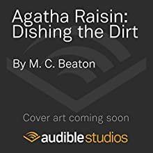 Agatha Raisin: Dishing the Dirt: Agatha Raisin Series, Book 26 (       UNABRIDGED) by M C Beaton Narrated by To Be Announced