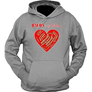 Bacon Is My Valentine Funny V-Day Hoodie