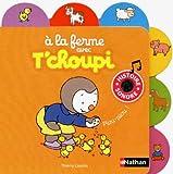 echange, troc Thierry Courtin - A la ferme avec T'choupi