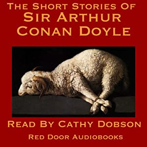 The Short Stories of Sir Arthur Conan Doyle Audiobook