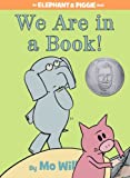 img - for We Are in a Book! (An Elephant and Piggie Book) book / textbook / text book