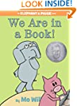 We Are in a Book! (An Elephant and Pi...