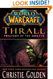 World of Warcraft: Thrall: Twilight of the Aspects (World of Warcraft (Gallery Books))