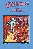 Astounding Stories of Super-Science (Vol. V No. 1 January, 1931) (Volume 5)