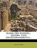 img - for Klinik Der Schadel-, Gehirn- Und Geisteskrankheiten... (German Edition) book / textbook / text book