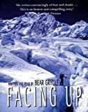 Facing Up: A Remarkable Journey to the Summit of Mt.Everest