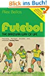 Futebol: The Brazilian Way of Life -...