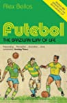 Futebol: The Brazilian Way of Life -...