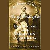 An Imperfect God: George Washington, His Slaves, and the Creation of America | [Henry Wiencek]