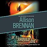 If I Should Die: A Lucy Kincaid Novel   Allison Brennan