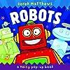 Robots: A Noisy Pop-up Book