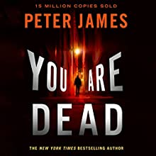You Are Dead (       UNABRIDGED) by Peter James Narrated by Daniel Weyman