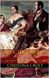 img - for Alice, The Enigma - A Biography of Queen Victoria's Daughter book / textbook / text book