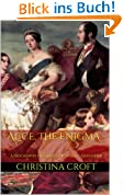 Alice, The Enigma - A Biography of Queen Victoria's Daughter (English Edition)