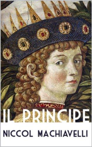 Nicolo Machiavelli - Il principe (Italian Translation) (Italian Edition)