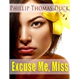 Excuse Me, Miss (EMM Series #1) ~ Phillip Thomas Duck